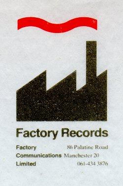Label mancunien fondé en 1978 par Tony Wilson et Alan Erasmus (Factory records, 1978)