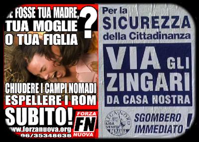 Exemple de deux affiches anti-roms. La première, réalisée par le parti d'extrême droite FN avertit sur le supposé risque d'agressions sexuelles. La deuxième, réalisée par le parti d'extrême droite Lega Nord demande l'expulsion des Roms au nom de la sécurité publique. (Source : http://www.atomodelmale.it/2007/07/09/zingari-un-problema/)