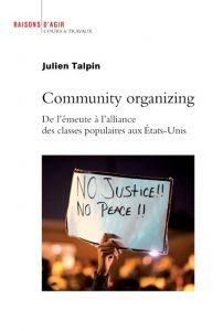 Figure 4 : Community Organizing de Julien Talpin (Raisons d'Agir, 2016)